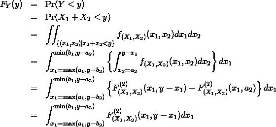 \begin{eqnarray*} F_Y(y) &=&\Pr(Y<y) \\ &=& \Pr(X_1 + X_2<y) \\ &=& \iint_{\{ (x_1,x_2)| x_1 + x_2 < y \}} f_{(X_1,X_2)}(x_1,x_2) dx_1 dx_2 \\ &=& \int_{x_1=\max(a_1, y - b_2)}^{\min (b_1, y-a_2)} \left\{ \int_{x_2=a_2}^{y-x_1} f_{(X_1,X_2)}(x_1,x_2) dx_2 \right\} dx_1 \\ &=& \int_{x_1=\max(a_1, y - b_2)}^{\min (b_1, y-a_2)} \left\{ F^{(2)}_{(X_1,X_2)}(x_1,y-x_1) - F^{(2)}_{(X_1,X_2)}(x_1, a_2) \right\} dx_1 \\ &=& \int_{x_1=\max(a_1, y - b_2)}^{\min (b_1, y-a_2)} F^{(2)}_{(X_1,X_2)}(x_1,y-x_1) dx_1 \end{eqnarray*}