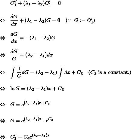 \begin{eqnarray*} && C_1'' + (\lambda_1 - \lambda_2) C_1' = 0 \\ &&\\ &\Leftrightarrow& \frac{dG}{dx} + (\lambda_1 - \lambda_2) G = 0 \quad(\because \; G:=C_1') \\ &&\\ &\Leftrightarrow& \frac{dG}{dx} = - (\lambda_1 - \lambda_2) G  \\ &&\\ &\Leftrightarrow& \frac{dG}{G} =  (\lambda_2 - \lambda_1) dx  \\ &&\\ &\Leftrightarrow& \int \frac{1}{G} dG = (\lambda_2 - \lambda_1) \int dx + C_3 \quad (C_3 \text{ is a constant.}) \\ &&\\ &\Leftrightarrow& \ln G = (\lambda_2 - \lambda_1) x + C_3 \\ &&\\ &\Leftrightarrow& G = e^{(\lambda_2 - \lambda_1) x + C_3} \\ &&\\ &\Leftrightarrow& G = e^{(\lambda_2 - \lambda_1) x }\cdot e^{C_3} \\ &&\\ &\Leftrightarrow& C_1' = C_4 e^{(\lambda_2 - \lambda_1) x } \end{eqnarray*}