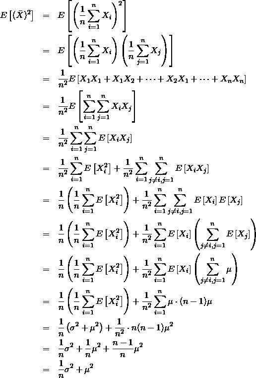 \begin{eqnarray*} E\left[ (\bar X)^2 \right] &=& E\left[ \left( \frac{1}{n} \sum_{i=1}^{n}  X_i \right)^2 \right] \\ &=& E\left[ \left(\frac{1}{n} \sum_{i=1}^{n}  X_i \right)\left(\frac{1}{n} \sum_{j=1}^{n}  X_j \right) \right] \\ &=& \frac{1}{n^2} E\left[ X_1 X_1+X_1 X_2+\cdots + X_2 X_1 + \cdots + X_n X_n  \right] \\ &=& \frac{1}{n^2} E\left[ \sum_{i=1}^{n}\sum_{j=1}^{n}   X_i X_j \right] \\ &=& \frac{1}{n^2} \sum_{i=1}^{n}\sum_{j=1}^{n} E\left[ X_i X_j \right] \\ &=& \frac{1}{n^2} \sum_{i=1}^{n} E\left[ X_i^2 \right] + \frac{1}{n^2} \sum_{i=1}^{n}\sum_{j\not=i,j=1}^{n} E\left[ X_i X_j \right]\\ &=& \frac{1}{n} \left( \frac{1}{n}\sum_{i=1}^{n} E\left[ X_i^2 \right] \right) + \frac{1}{n^2} \sum_{i=1}^{n}\sum_{j\not=i,j=1}^{n} E\left[ X_i \right] E\left[ X_j \right]\\ &=& \frac{1}{n} \left( \frac{1}{n}\sum_{i=1}^{n} E\left[ X_i^2 \right] \right) + \frac{1}{n^2} \sum_{i=1}^{n} E\left[ X_i \right] \left( \sum_{j\not=i,j=1}^{n} E\left[ X_j \right]\right)\\ &=& \frac{1}{n} \left( \frac{1}{n}\sum_{i=1}^{n} E\left[ X_i^2 \right] \right) + \frac{1}{n^2} \sum_{i=1}^{n} E\left[ X_i \right] \left( \sum_{j\not=i,j=1}^{n} \mu \right)\\ &=& \frac{1}{n} \left( \frac{1}{n}\sum_{i=1}^{n} E\left[ X_i^2 \right] \right) + \frac{1}{n^2} \sum_{i=1}^{n} \mu \cdot (n-1) \mu \\ &=& \frac{1}{n} \left( \sigma^2 +\mu^2 \right) + \frac{1}{n^2} \cdot n(n-1)\mu^2\\ &=& \frac{1}{n} \sigma^2 + \frac{1}{n}\mu^2 + \frac{n-1}{n} \mu^2\\ &=& \frac{1}{n} \sigma^2 +  \mu^2\\ \end{eqnarray*}