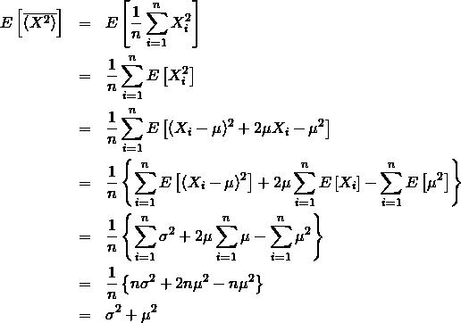 \begin{eqnarray*} E\left[ \overline{( X^2)} \right]  &=& E\left[ \frac{1}{n} \sum_{i=1}^{n}  X_i^2 \right] \\ &=& \frac{1}{n} \sum_{i=1}^{n} E\left[ X_i^2 \right] \\ &=& \frac{1}{n} \sum_{i=1}^{n} E\left[ (X_i - \mu)^2 + 2\mu X_i - \mu^2 \right] \\ &=& \frac{1}{n}\left\{ \sum_{i=1}^{n} E\left[(X_i - \mu)^2 \right] + 2\mu \sum_{i=1}^{n} E\left[ X_i \right] - \sum_{i=1}^{n} E\left[ \mu^2 \right] \right\} \\ &=&  \frac{1}{n}\left\{ \sum_{i=1}^{n} \sigma^2 + 2\mu \sum_{i=1}^{n} \mu - \sum_{i=1}^{n} \mu^2 \right\}\\ &=& \frac{1}{n}\left\{ n \sigma^2 + 2n\mu^2 - n \mu^2 \right\} \\ &=&  \sigma^2 + \mu^2 \end{eqnarray*}